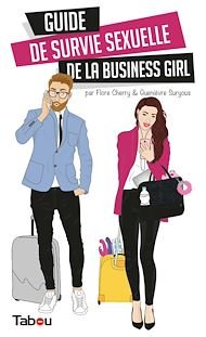 Téléchargez le livre :  Guide de survie sexuelle de la business girl
