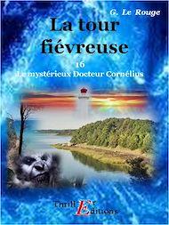 Téléchargez le livre :  La tour fièvreuse - Livre 16