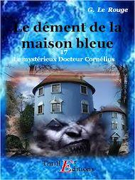 Téléchargez le livre :  Le dément de la maison bleue - Livre 17