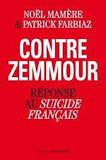 Télécharger cet ebook : Contre Zemmour. Réponse au Suicide français