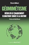 Télécharger le livre :  Géomimétisme. Réguler le changement climatique grâce à la nature