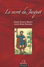 Téléchargez le livre :  Le secret du Jacquet