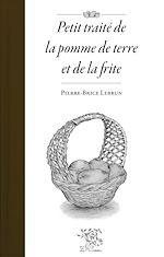 Download this eBook Petit traité de la pomme de terre et de la frite