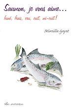 Download this eBook Saumon, je vous aime… - fumé, frais, cru, cuit, mi-cuit !