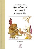 Download this eBook Grand traité des céréales et pseudocéréales