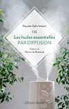Download this eBook Les huiles essentielles par diffusion