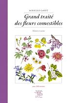 Download this eBook Grand traité des fleurs comestibles