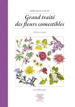 Download the eBook: Grand traité des fleurs comestibles