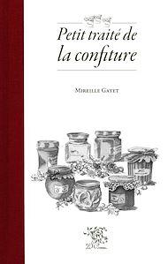Téléchargez le livre :  Petit traité de la confiture (nouvelle édition)
