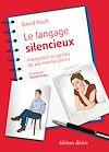 Télécharger le livre :  Le langage silencieux - Interprétez les gestes de vos interlocuteurs