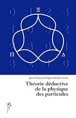 Download this eBook Théorie déductive de la physique des particules