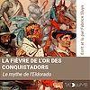 Télécharger le livre :  La fièvre de l'or des conquistadors