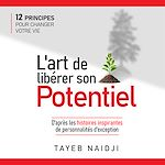 Download this eBook L'art de libérer son potentiel