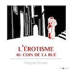 Download this eBook L'érotisme au coin de la rue
