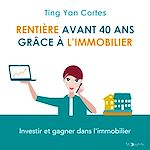 Download this eBook Rentière avant 40 ans grâce à l'immobilier