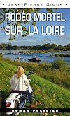Télécharger le livre :  Rodéo mortel sur la Loire