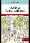 Les clés de l'habitat participatif | GICQUEL, AUDREY