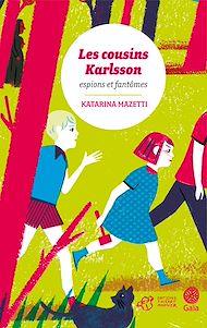 Téléchargez le livre :  Les cousins Karlsson Tome 1 - Espions et fantômes