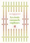 Télécharger le livre :  Les trois caramels capitaux