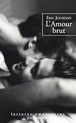 Téléchargez le livre :  L'amour brut