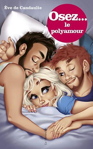 Téléchargez le livre :  Osez le polyamour