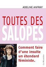 Téléchargez le livre :  Toutes des salopes - Comment faire d'une insulte un étendard féministe