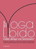 Download this eBook Yoga Libido - Faites danser vos hormones !
