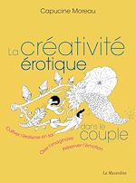 Téléchargez le livre :  La Créativité érotique dans le couple