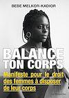 Télécharger le livre :  Balance ton corps - Manifeste pour le droit des femmes à disposer de leur corps