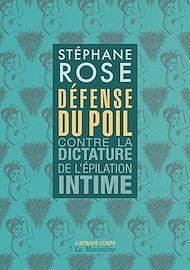 Téléchargez le livre :  Défense du poil - Contre la dictature de l'épilation intime -nouvelle édition-