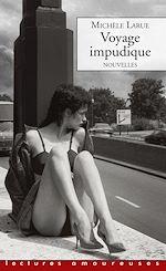 Téléchargez le livre :  Voyage impudique - Nouvelles