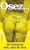 Télécharger le livre :  Osez 20 histoires sea, sex and sun