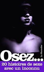 Download this eBook Osez 20 histoires de sexe avec un inconnu