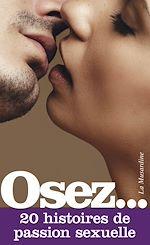 Téléchargez le livre :  Osez 20 histoires de passion sexuelle