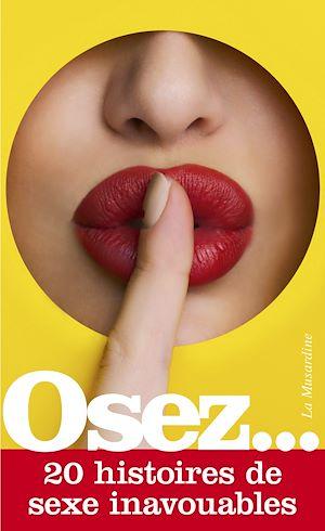 Téléchargez le livre :  Osez 20 histoires de sexe inavouables