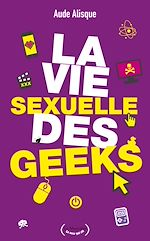 Download this eBook La Vie sexuelle des geeks