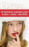 Télécharger le livre :  Osez 40 histoires coquines pour le plus hotte des Noël
