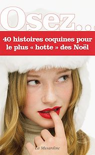 Téléchargez le livre :  Osez 40 histoires coquines pour le plus hotte des Noël