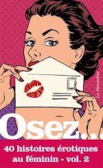 Download this eBook Osez 40 histoires érotiques au féminin - Volume 2