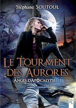 Téléchargez le livre :  Anges d'apocalypse 1. Le tourment des aurores
