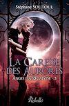 Télécharger le livre :  Anges d'apocalypse 5. La caresse des aurores
