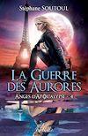 Télécharger le livre :  Anges d'apocalypse 4. La guerre des aurores