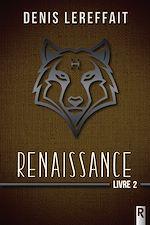 Téléchargez le livre :  Renaissance– Tome 2