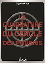 Téléchargez le livre :  La quadrature du cercle des pourris