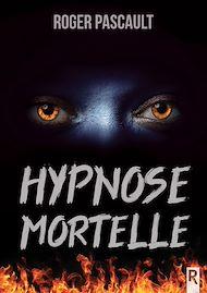 Téléchargez le livre :  Hypnose mortelle