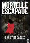 Télécharger le livre : Mortelle escapade