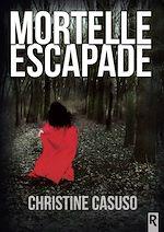 Téléchargez le livre :  Mortelle escapade