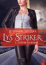 Téléchargez le livre :  Lys Striker, Tome 2