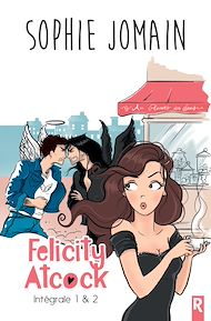 Téléchargez le livre :  Felicity Atcock: Intégrale #1