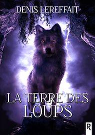 Téléchargez le livre :  La terre des loups